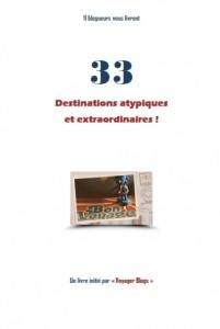 33 destinations atypiques et extraordinaires